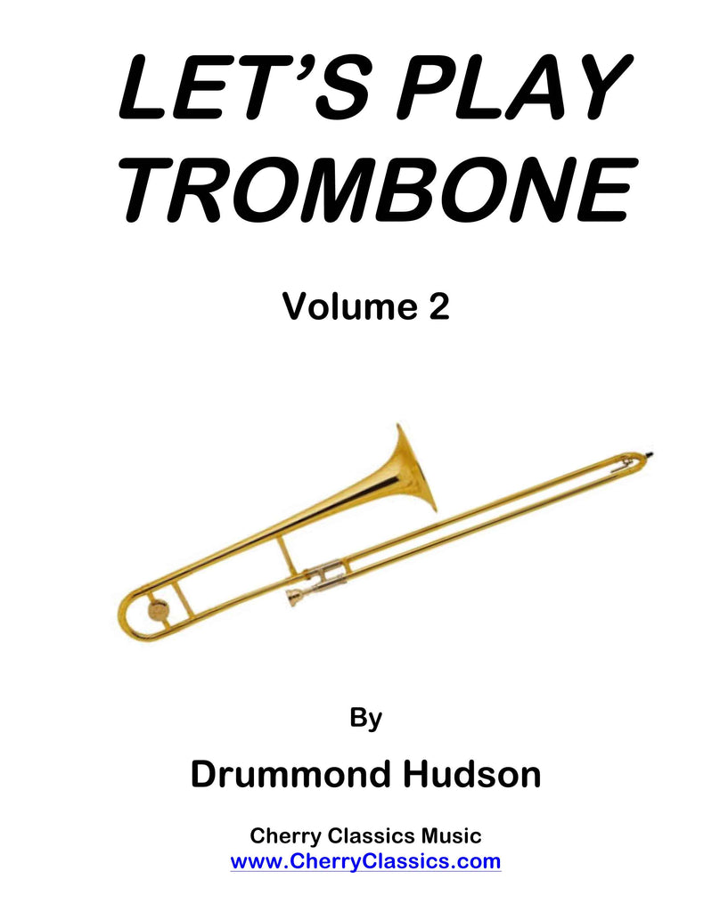 Hudson - Let's Play Trombone Method Volume 2 - Cherry Classics Music