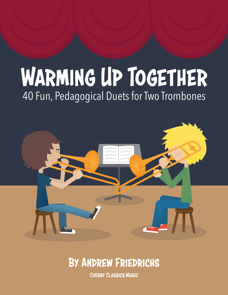 Friedrichs - Warming Up Together, 40 Duets for Trombones - Cherry Classics Music
