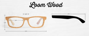 Loom Wood Prescription Collection - humanity : style with a conscience