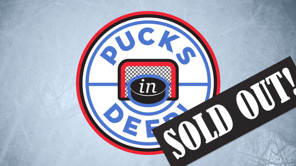 Pucks in Deep is Sold out!