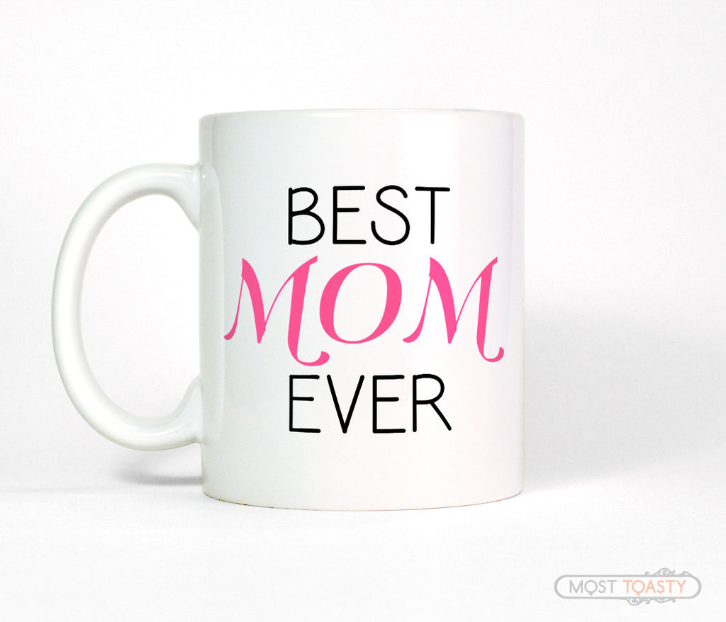 Best Mom Ever Ceramic Coffee Mug