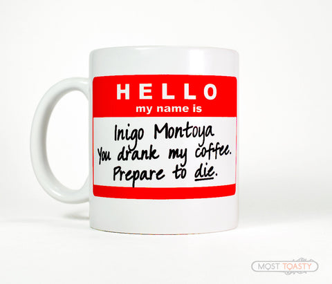 Inigo Montoya Funny Quote Coffee Mug