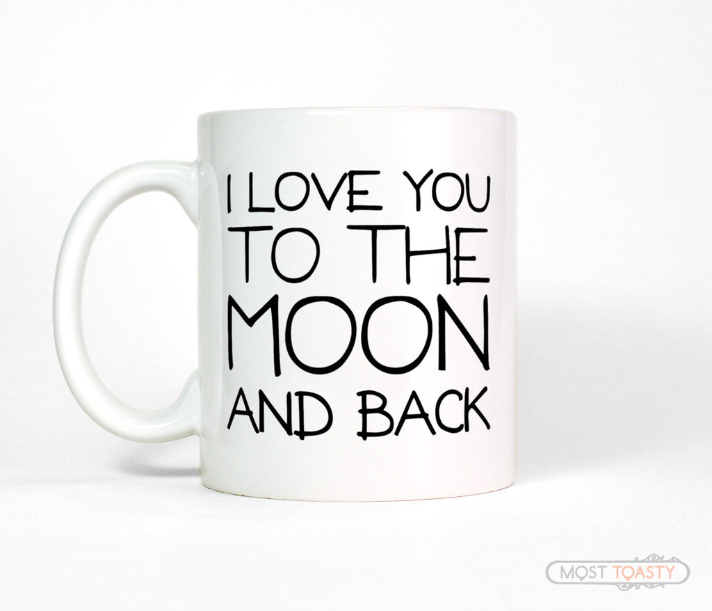 I Love You to the Moon and Back Ceramic Coffee Mug