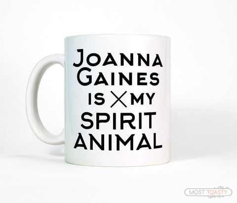 Joanna Gaines Is My Spirit Animal DIY Fixer Upper Fan Coffee Mug