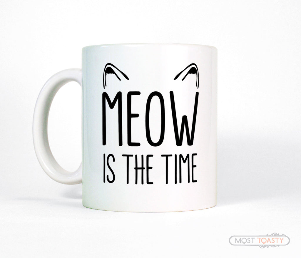 Meow Is The Time Cute Cat Quote Coffee Mug