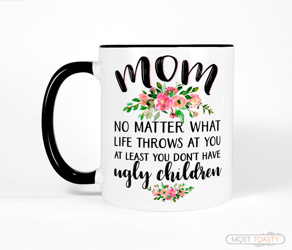 Mom Mug Funny Quote with Flowers, Black and White Coffee Cup