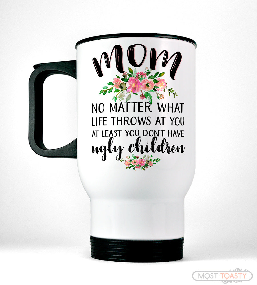 Cute and Funny Mom Quote Stainless Steel Travel Mug