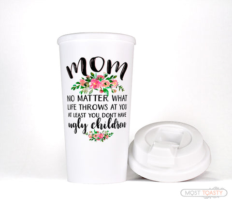 Funny Mom Quote Floral Travel Coffee Mug Tumbler Mothers Day Gift