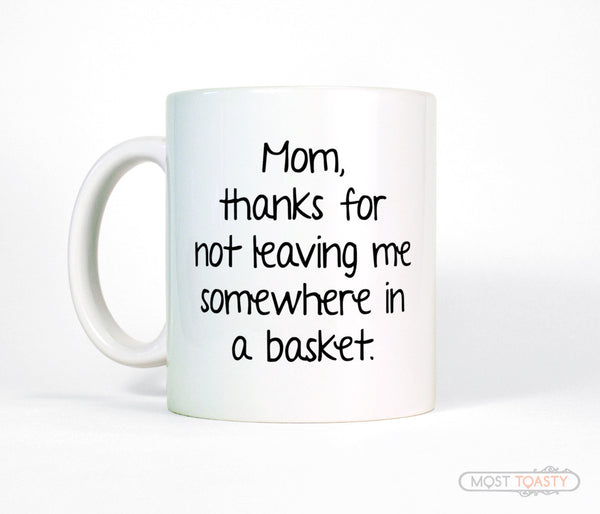 Snarky Mom Quote Coffee Mug Most Toasty