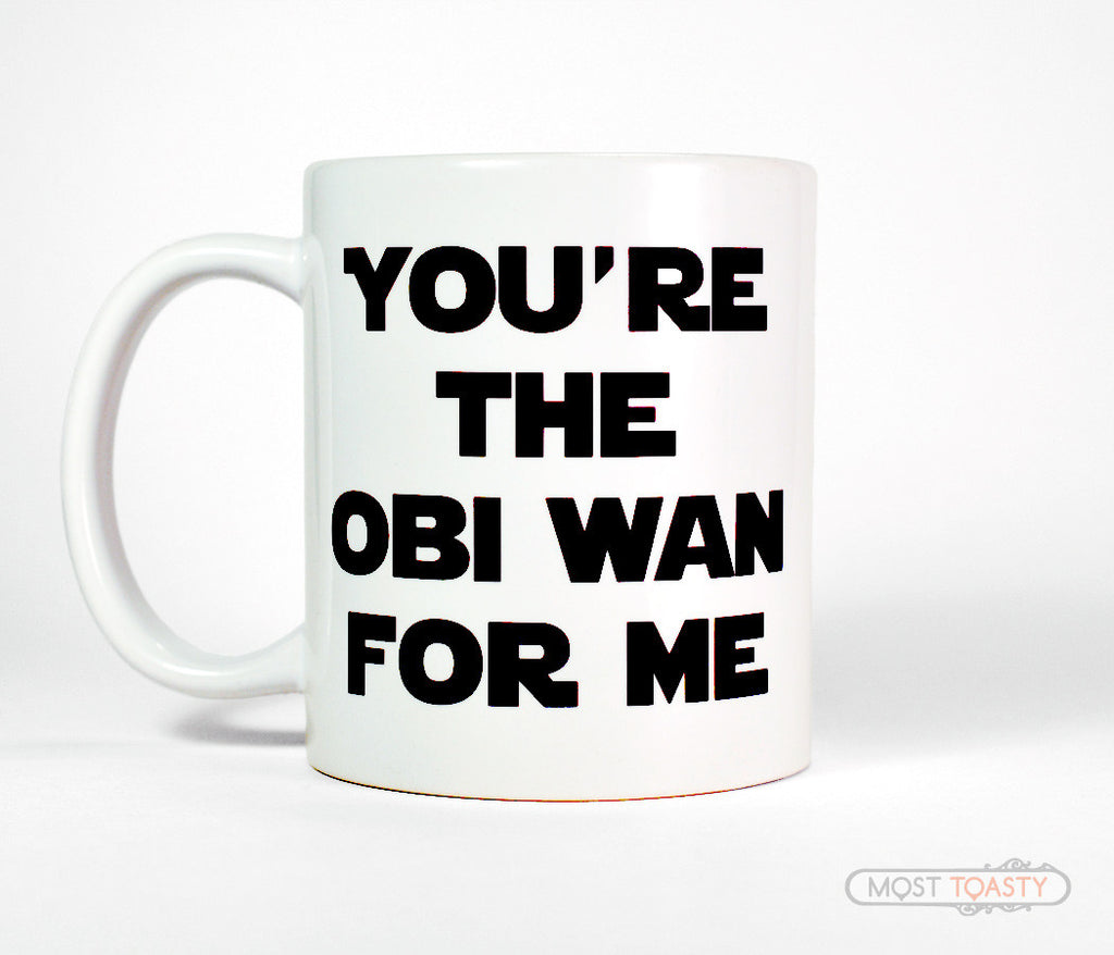 You're The Obi Wan For Me Mug, Star Wars fan Coffee Cup