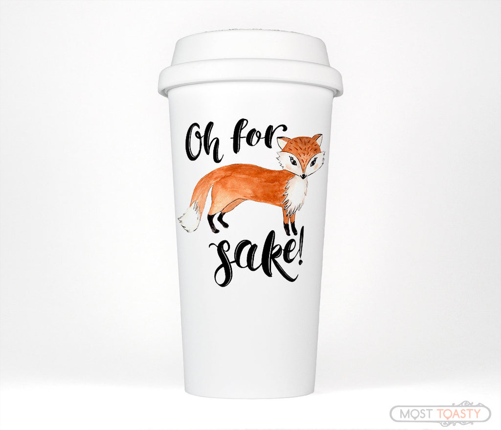 Oh For Fox Sake Funny Quote Travel Coffee Mug Tumbler