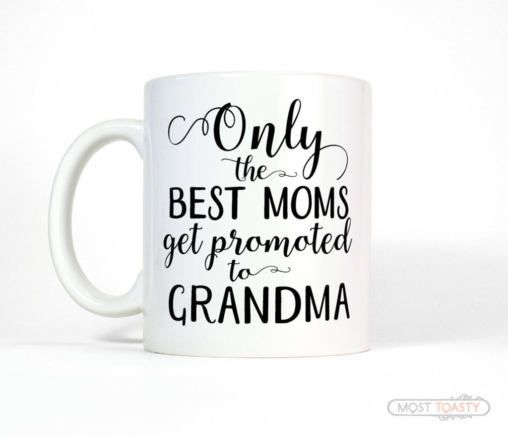 11oz mug Only the best moms get promoted to grandma