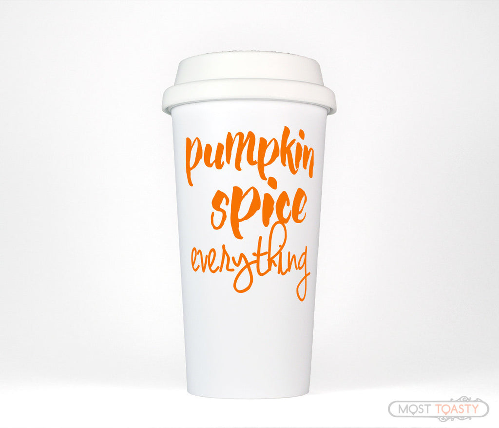 Pumpkin Spice Everything Cute Travel Coffee Mug Tumbler