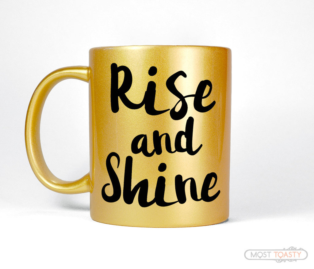 Rise and Shine Gold Coffee Mug