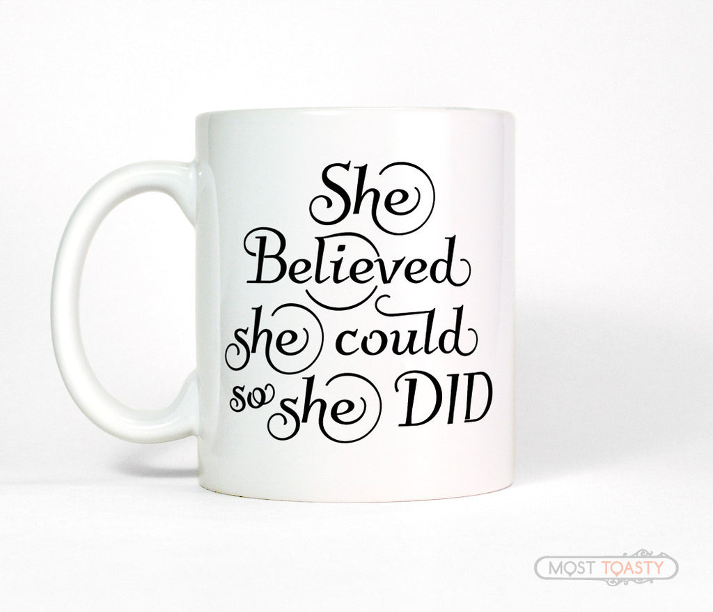She Believed She Could So She Did Ceramic Coffee Mug