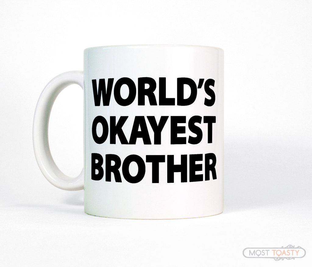 Funny Gift for Brother, World's Okayest Brother Coffee Mug