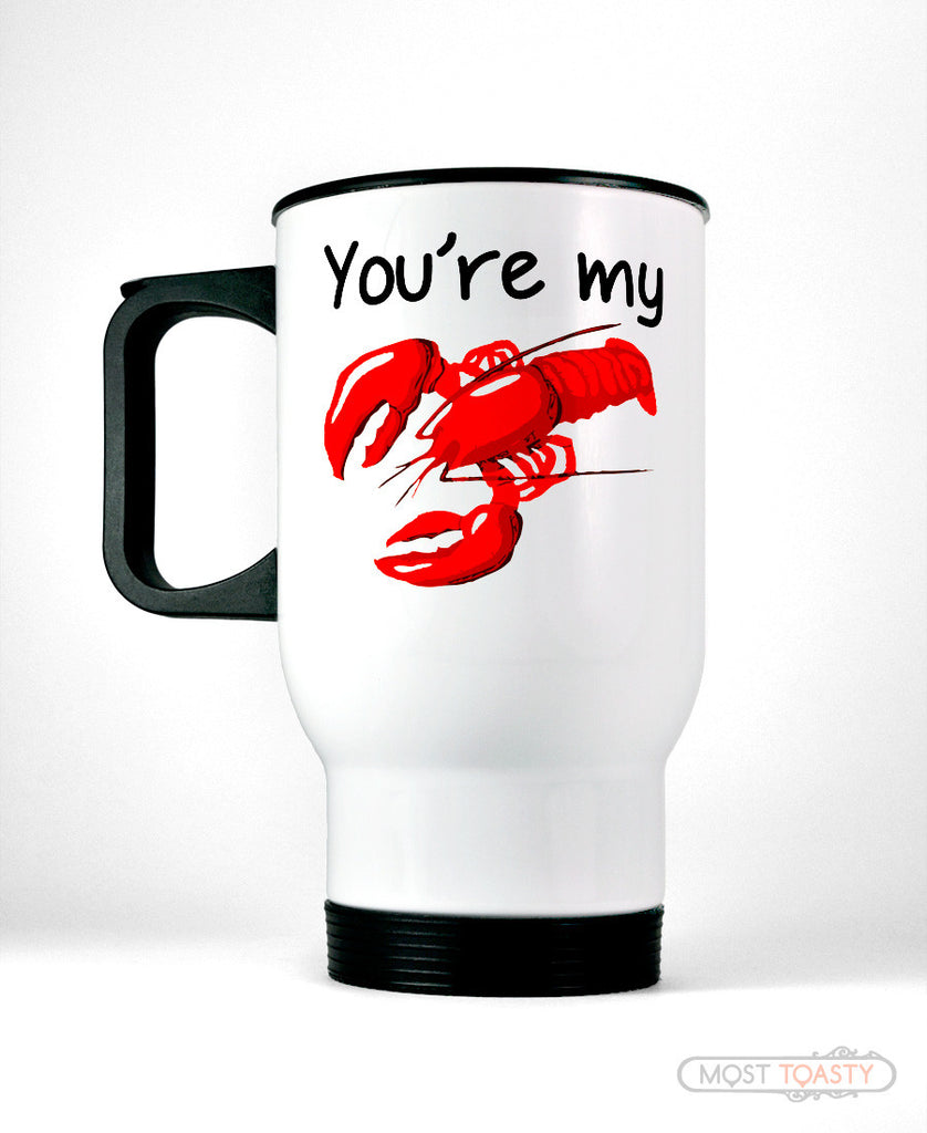 You're My Lobster Stainless Steel Travel Mug