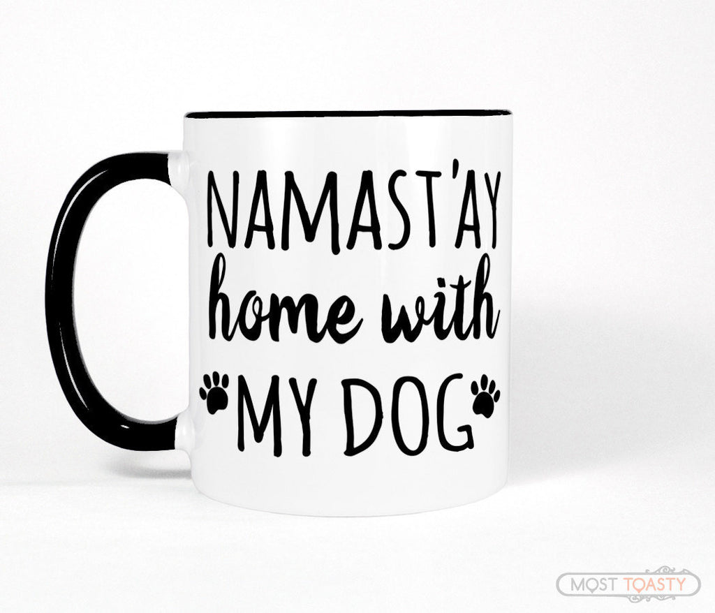 Namastay Home with My Dog Funny Black and White Mug