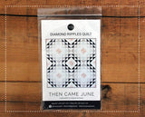 Then Came June Diamond Ripples Quilt Pattern