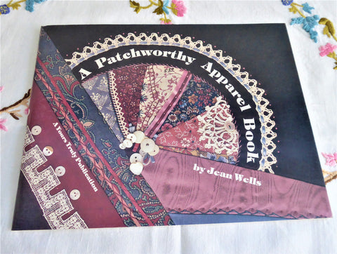 Patchwork Apparel Guide Book 1980s Quilting Embellishing Sewing Victorian Style