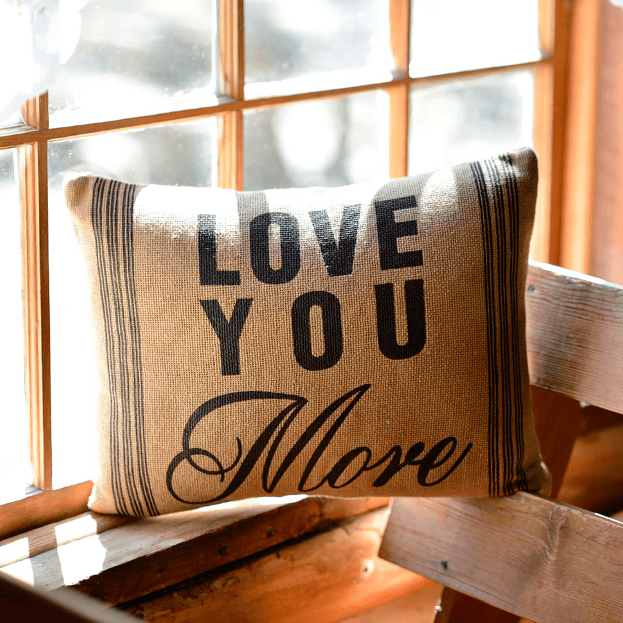 Love You More Burlap Pillow