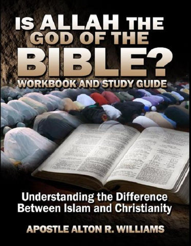 Is Allah the God of the Bible? Workbook and Study Guide