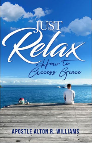 Just Relax:  How to Access God's Grace