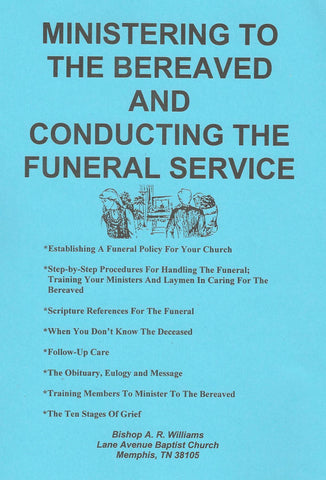 Ministering to the Bereaved and Conducting the Funeral Service