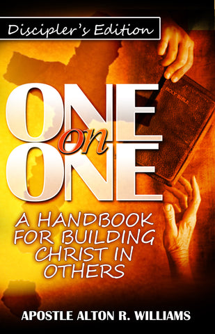 One-on-One: A Handbook for Building Christ in Others (Discipler's Edition)