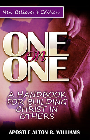 One-on-One: A Handbook for Building Christ in Others (New Believer's Edition)