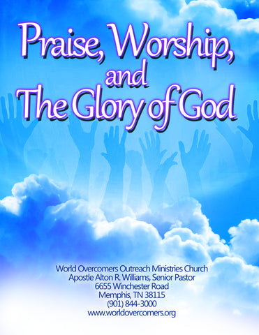 Praise, Worship, and the Glory of God