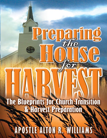 Preparing the House for Harvest