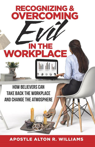 Recognizing and Overcoming Evil in the Workplace