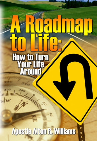 A Roadmap to Life: How to Turn Your Life Around