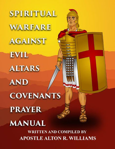Spiritual Warfare Against Evil Altars and Covenants Prayer Manual