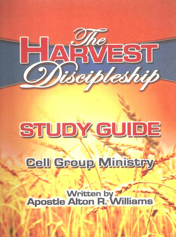 The Harvest Discipleship Study Guide: Cell Group Ministry