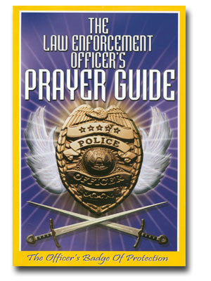 The Law Enforcement Officer's Prayer Guide