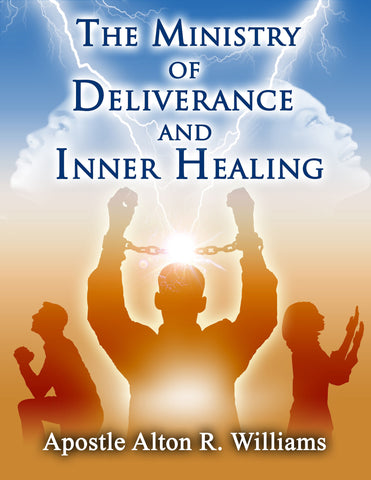 The Ministry of Deliverance and Inner Healing