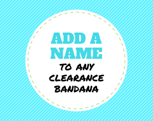 Add-on personalization for CLEARANCE bandana
