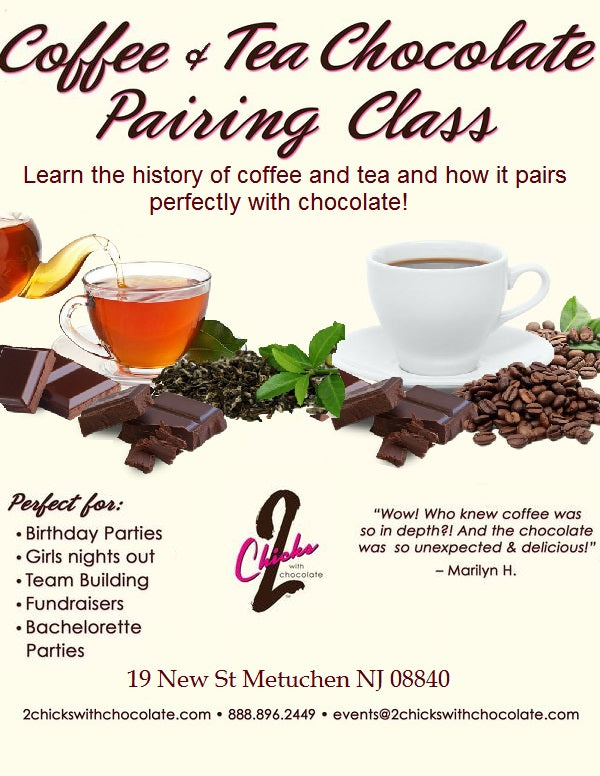 NEW!! Coffee AND Tea Chocolate Pairing Class - 2 Chicks with Chocolate