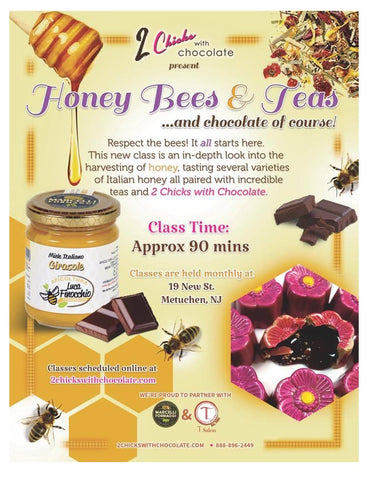 NEW!!! Honey Bees & Teas and chocolate of course!