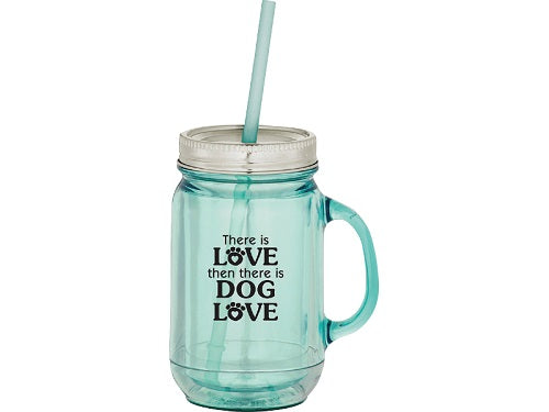Dog Speak 20OZ Mason Jar Mug There Is Love | Singpet.COM