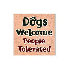 Dog Speak Absorbent Stone Coaster - Dogs Welcomed People Tolerated | Singpet.Com