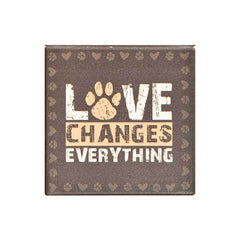 Dog Speak Absorbent Stone Coaster - Love Changes Everything | Singpet.Com