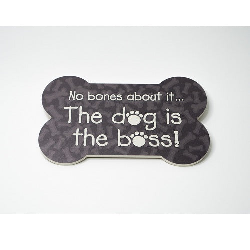 Dog Speak Bone Shape Sign - Dog is the Boss | Singpet.Com.Sg