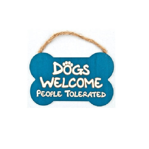 Dog Speak Bone Shape Sign - Dogs Welcome People Tolerated | Singpet.Com.Sg