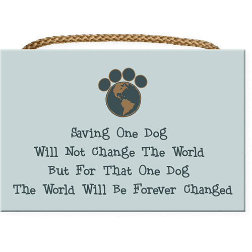 Dog Speak Rectangle Rope Sign - Saving One... | Singpet.Com