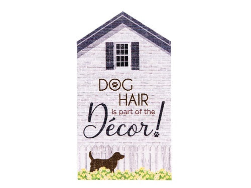 Dog Speak Small Rustic House Sign Dog Hair Is Part Of The Decor | Singpet.COM