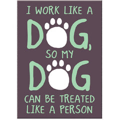 Dog Speak Standard Magnet - I Work Like A Dog | Singpet.Com