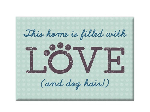 Dog Speak Standard Magnet Love And Dog Hair | Singpet.COM